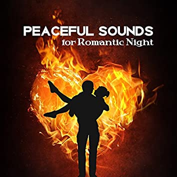Peaceful Sounds for Romantic Night – Sensual Melodies for Lovers, Mellow Sounds, Instrumental Jazz Music