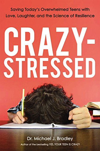 Crazy-Stressed: Saving Today's Overwhelmed Teens with Love, Laughter, and the Science of Resilience (Best Delivery Pizza In Columbus Ohio)