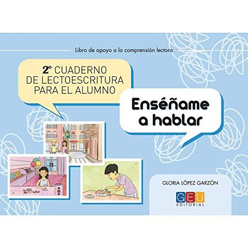 2º Cuaderno de lectoescritura para el alumno / Editorial GEU/ Recomendado Infantil-Primaria /Mejora la lectoescritura / Hablidades de estructuración (Niños de 3 a 6 años)