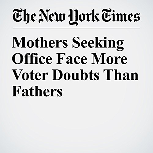 Mothers Seeking Office Face More Voter Doubts Than Fathers copertina