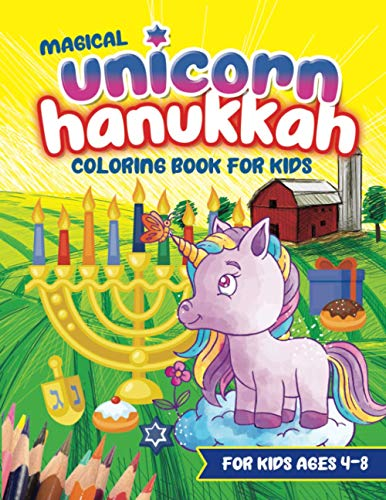 Magical Unicorn Hanukkah Coloring Book For Kids: A Jewish Holiday Gift For For kids 4-8 and all ages - Single Sided Chanukah Coloring Book | Large 8.5 x 11 Size