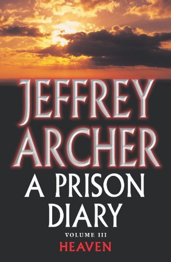 無法者雇用連帯A Prison Diary Volume III: Heaven (The Prison Diaries) (English Edition)