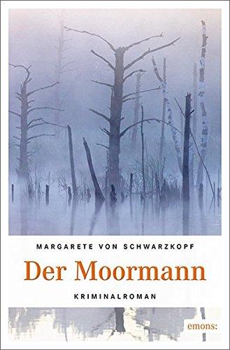 Der Moormann: Kriminalroman (Anna Bentorp)