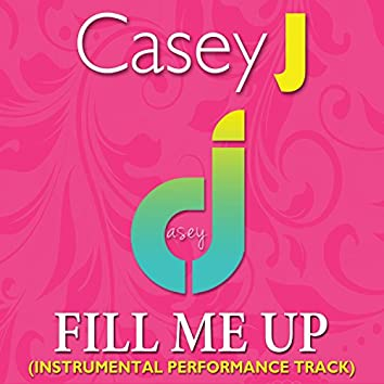 Fill Me Up (Instrumental Performance Track)
