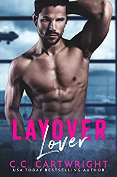 Layover Lover: Sexy Standalone Romance by [C.C. Cartwright, Mayhem Cover Creations, Valorie Clifton]