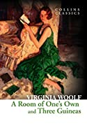 A Room of One's Own and Three Guineas (Collins Classics) by VIRGINIA WOOLF(1905-07-06)