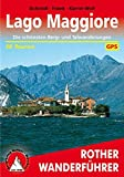 Lago Maggiore: Die schönsten Berg- und Talwanderungen. 50 Touren. Mit GPS-Tracks (Rother Wanderführer)