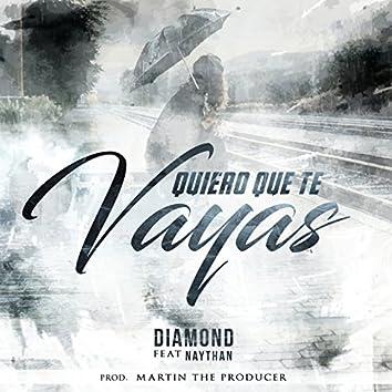 Quiero Que Te Vayas (feat. Naythan)
