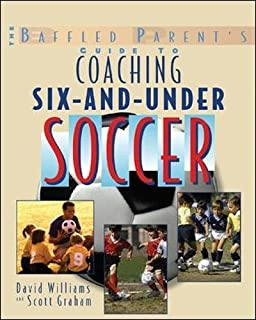 The Baffled Parent's Guide to Coaching 6-and-Under Soccer