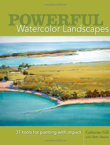 Catherine Gill'spowerful Watercolor Landscapes: Tools for Painting with Impact [Hardcover](2011)