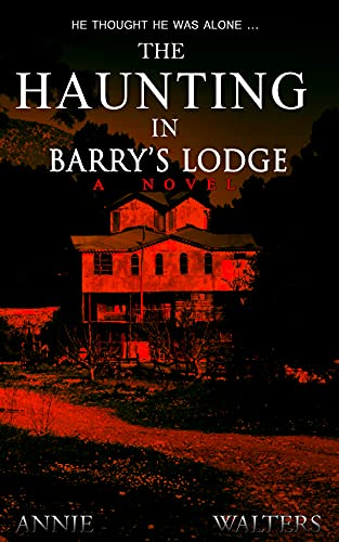 The Haunting in Barry's Lodge: A Suspenseful Horror Novel
