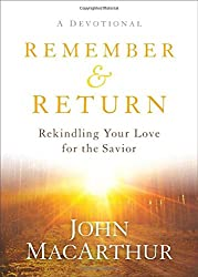 Remember & Return: Rekindling Your Love for the Savior by John MacArthur {Book Review}