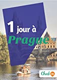 1 jour à Prague: Un guide touristique avec des cartes, des bons plans et les itinéraires indispensables (French Edition)