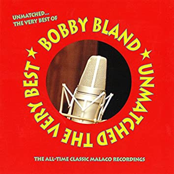 Unmatched: The Very Best Of Bobby Bland