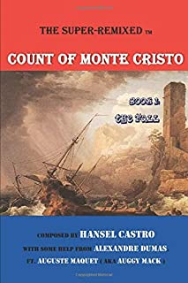 THE SUPER REMIXED COUNT OF MONTE CRISTO: BOOK 1: THE FALL