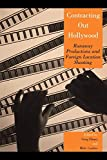 Contracting Out Hollywood: Runaway Productions and Foreign Location Shooting (Critical Media Studies: Institutions, Politics, and Culture)