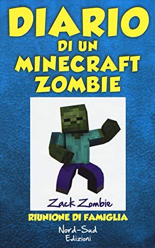 Diario di un Minecraft Zombie. Riunione di famiglia (Vol. 7)
