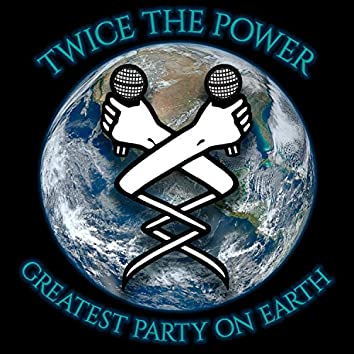 Greatest Party on Earth