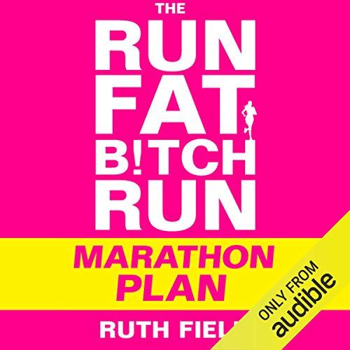 The Run Fat Bitch Run Marathon Plan audiobook cover art
