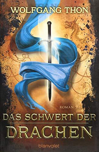 Das Schwert der Drachen (Die drei Prophezeiungen, Band 2)