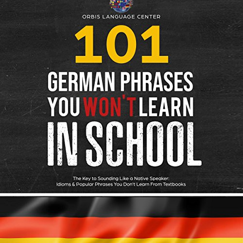 101 German Phrases You Won't Learn in School  By  cover art