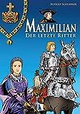 Maximilian - Der letzte Ritter - Rudolf Schuppler