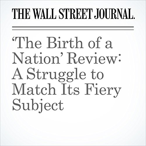 'The Birth of a Nation' Review: A Struggle to Match Its Fiery Subject audiobook cover art