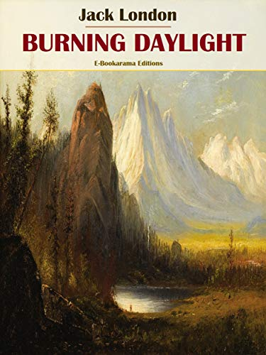 Burning Daylight (English Edition)