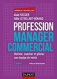 Profession manager commercial - Motiver, coacher et piloter une équipe de vente