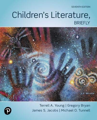 Compare Textbook Prices for Children's Literature, Briefly 7 Edition ISBN 9780135185872 by Young, Terrell,Bryan, Gregory,Jacobs, James,Tunnell, Michael