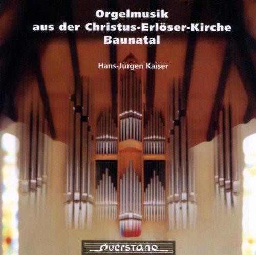 Orgemusik aus der Christus Erloser Kirche Baunatal by Hans Jurgen Kaiser (1999-03-12)