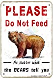Please Do Not Feed The Bears Funny for Home,Room,Outdoor,Club,Bars,Pubs Metal Vintage Tin Sign Wall Decoration 12x8 inches