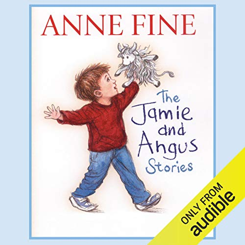 The Jamie and Angus Stories                   By:                                                                                                                                 Anne Fine                               Narrated by:                                                                                                                                 Anne Fine                      Length: 1 hr and 9 mins     1 rating     Overall 5.0