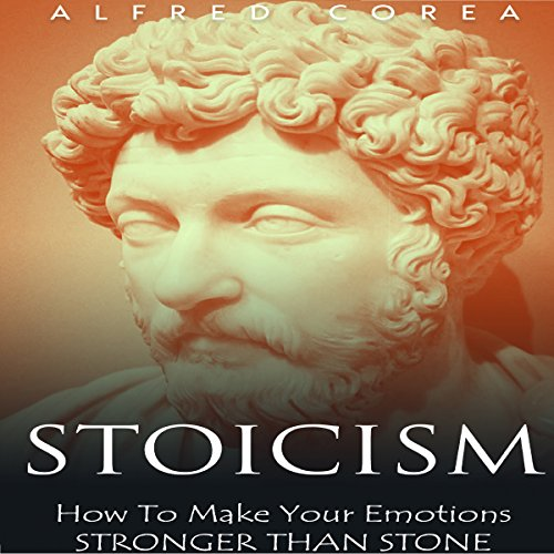 Stoicism: How to Make Your Emotions Stronger Than Stone audiobook cover art