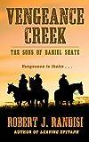 Vengeance Creek (Sons of Saniel Shaye: Thorndike Press Large Print Western)