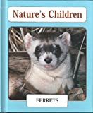 Ferrets (Nature's Children)
