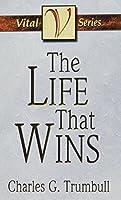 The Life That Wins (Vital)