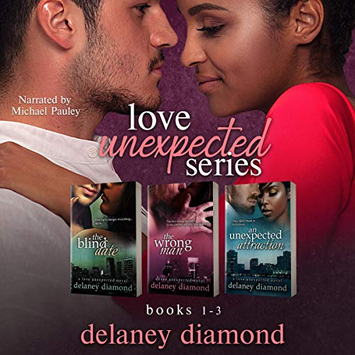 Love Unexpected Series Box Set: Books 1-3 Audiobook By Delaney Diamond cover art