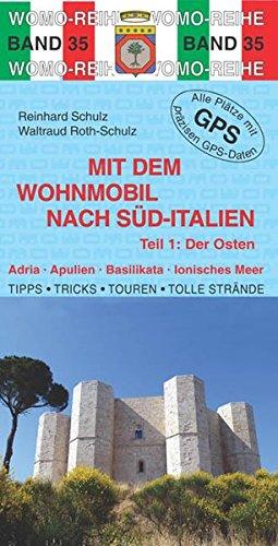 Mit dem Wohnmobil nach Süd-Italien: Teil 1: Der Osten (Womo-Reihe)