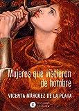 MUJERES QUE VISTIERON DE HOMBRE (HISTORIA CASIOPEA)
