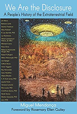 We Are the Disclosure: A People's History of the Extraterrestrial Field
