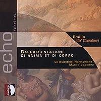 Rappresentatione Di Anima E Di Corpo by EMILIO DE'cavalieri (2007-02-13)