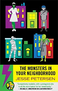 The Monsters in Your Neighborhood by [Jesse Petersen]