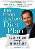 Image of The Sleep Doctor's Diet Plan: Lose Weight Through Better Sleep