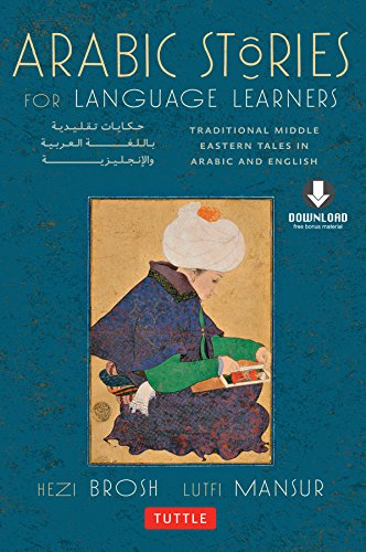 Arabic Stories for Language Learners: Traditional Middle-Eastern Tales In Arabic and English (MP3 Downloadable Audio Included) (English Edition)