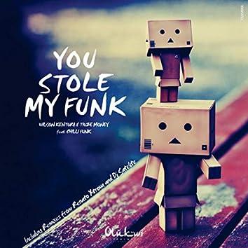 You Stole My Funk (Incl. Renato Xtrova & DJ Satelite Remixes)