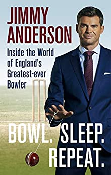 Bowl. Sleep. Repeat.: Inside the World of England's Greatest-Ever Bowler (English Edition)