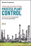 Troubleshooting Process Plant Control: A Practical Guide to Avoiding and Correcting Mistakes (English Edition)