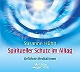 Spiritueller Schutz: Geführte Meditationen