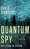 Quantum Spy: Der Feind im System - David Ignatius